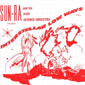 SUN RA - Interstellar Low Ways