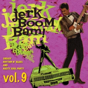 VARIOUS ARTISTS - The Jerk Boom! Bam! Vol. 9
