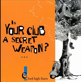 Lord High Fixers - Is Your Club A Secret Weapon?...