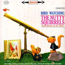 Nutty Squirrels (Sascha Burland And Don Elliott) - Bird Watching