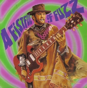 VARIOUS ARTISTS - A Fistful Of Fuzz