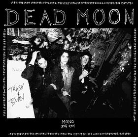 DEAD MOON - Trash And Burn