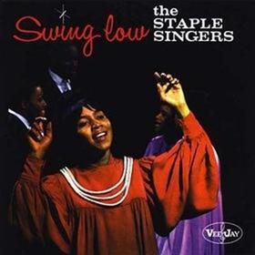 STAPLE SINGERS - Swing Low