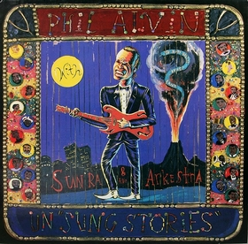 PHIL ALVIN AND AND SUN RA AND THE ARKESTRA - UnSung Stories