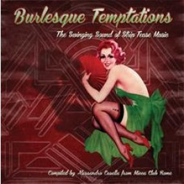 VARIOUS ARTISTS - Burlesque Temptations - The Swinging Sound Of Strip Tease Music
