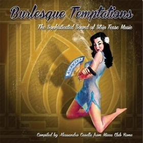 VARIOUS ARTISTS - Burlesque Temptations - The Sophisticated Sound Of Strip Tease Music