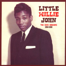 LITTLE WILLIE JOHN - The KING Sessions 1958 - 1959
