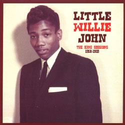 LITTLE WILLIE JOHN - The KING Sessions 1958 - 1959