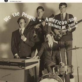 WE THE PEOPLE - AMERICAN ZOO - Visions Of Time - Complete Recordings