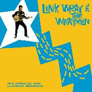 LINK WRAY AND THE WRAYMEN - The Original 1958 Cadence Sessions