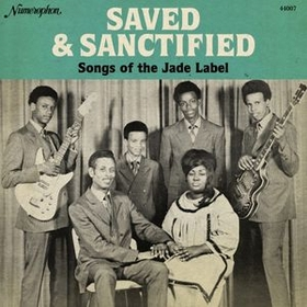 VARIOUS ARTISTS - Saved And Sanctified - Songs Of The Jade Label