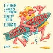 SURFIN' BEARDS - Lee Cheuck Y La Cabeza Del Dragon