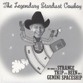 LEGENDARY STARDUST COWBOY - Oh What A Stange Trip It's Been On A Gemini Spaceship