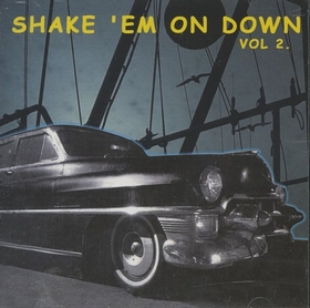 VARIOUS ARTISTS - Shake 'Em On Down Vol. 2