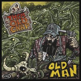 THEM OLD CRAP - Old Man