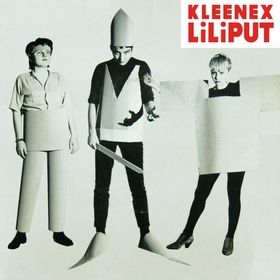 KLEENEX-LiLiPUT - First Songs