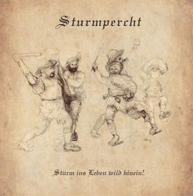 STURMPERCHT - Stürm Ins Leben Wild Hinein