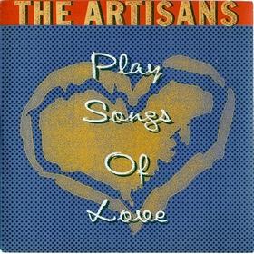 ARTISANS - Play Songs of Love
