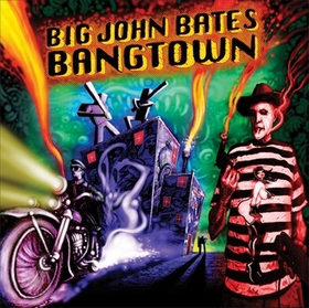 Big John Bates & the Voodoo Dollz  - Bangtown