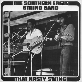 The Southern Eagle String Band ‎ - That Nasty Swing