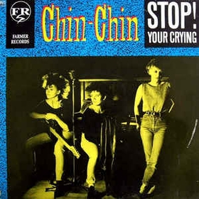 CHIN CHIN - Stop! Your Crying