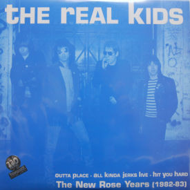 REAL KIDS - The New Rose Years 1982 - 83