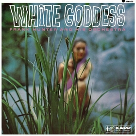 FRANK HUNTER AND HIS ORCHESTRA - White Goddess