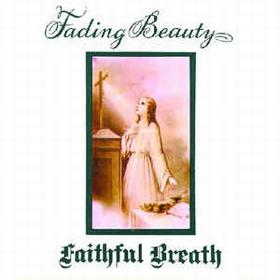 FAITHFUL BREATH - Fading Beauty