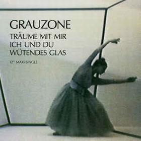 GRAUZONE - Träume Mit Mir