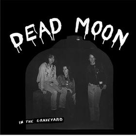 DEAD MOON - In The Graveyard