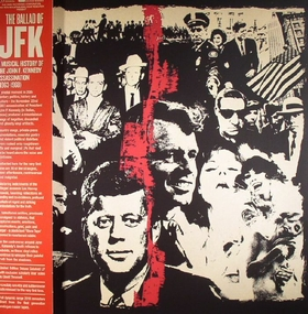 VARIOUS ARTISTS - The Ballad of JFK - A Musical History Of The John F. Kennedy Assassination