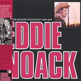 EDDIE NOACK - Ain't The Reaping Ever Done
