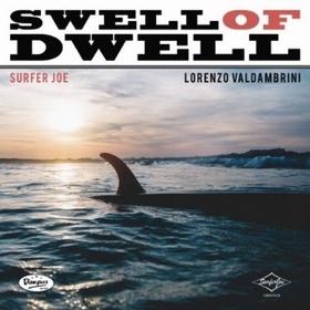 SURFER JOE - Swell Of Dwell