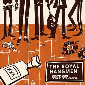 Royal Hangmen - Nitribitts  - Out On The Floor / She Don't Care