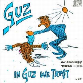GUZ - In Guz We Trust - Anthology 1984 - 95