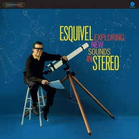 Esquivel And His Orchestra  - Exploring New Sounds In Stereo