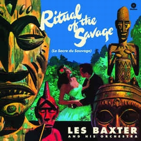 LES BAXTER & His Orchestra - Ritual Of The Savage (Le Sacre Du Sauvage)