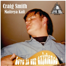 CRAIG SMITH - MAITREYA KALI - Love Is Our Existence