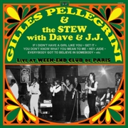 GILLES PELLEGRINI AND THE STEW WITH DAVE AND J.J.  - Live At Week-End Club de Paris