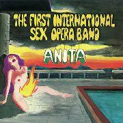FIRST INTERNATIONAL SEX OPERA BAND - Anita
