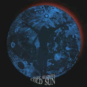 COLD SUN - Dark Shadows