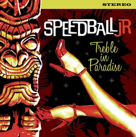 SPEEDBALL JR - Treble In Paradise