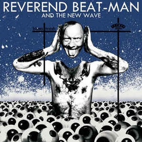REVEREND BEAT-MAN AND THE NEW WAVE - Blues Trash