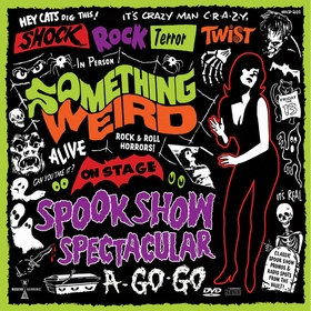 VARIOUS ARTISTS - Something Weird - Spook Show Spectacular A-Go-Go