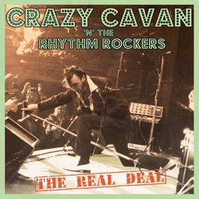 CRAZY CAVAN AND THE RHYTHM ROCKERS - The Real Deal