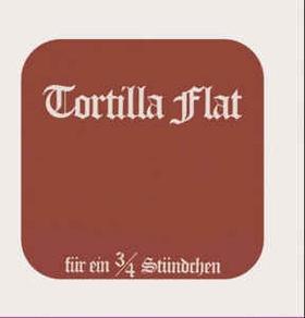 TORTILLA FLAT - Für Ein ¾ Stündchen