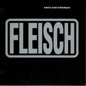 FLEISCH - Amix Und Schampar