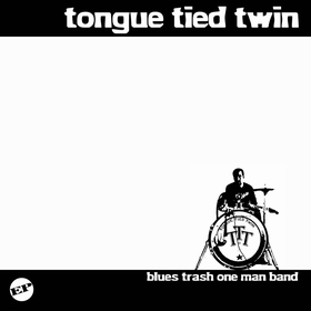 TONGUE TIED TWIN - Blues Trash One Man Band
