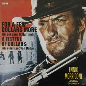 ENNIO MORRICONE - For A Few Dollars More (Für Ein Paar Dollar Mehr)  / A Fistful Of Dollars (Für Eine Handvoll Dollar)