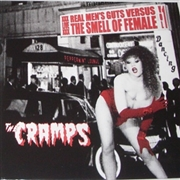 CRAMPS - Real Men's Guts Versus The Smell Of Female Vol. 1
